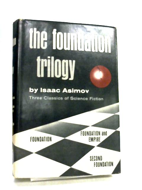 The Foundation Trilogy, Three Classics of Science Fiction by Isaac Asimov