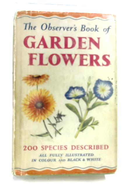 The Observer's Book of Garden Flowers by Compiled By Arthur King