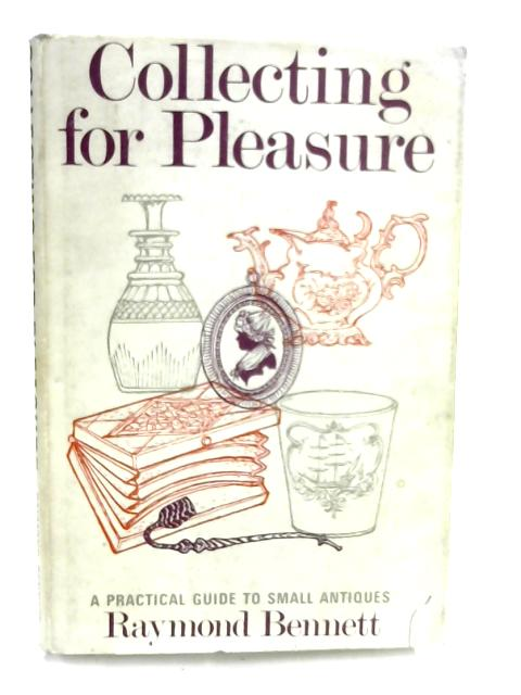 Collecting for Pleasure By Raymond W. Bennett