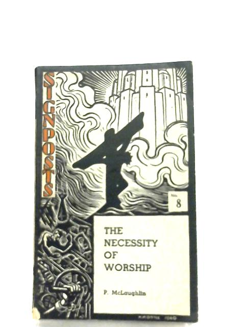 The Necessity Of Worship by P. McLaughlin