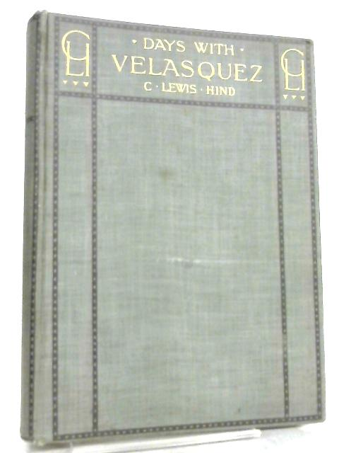 Days With Velasquez by C. Lewis Hind