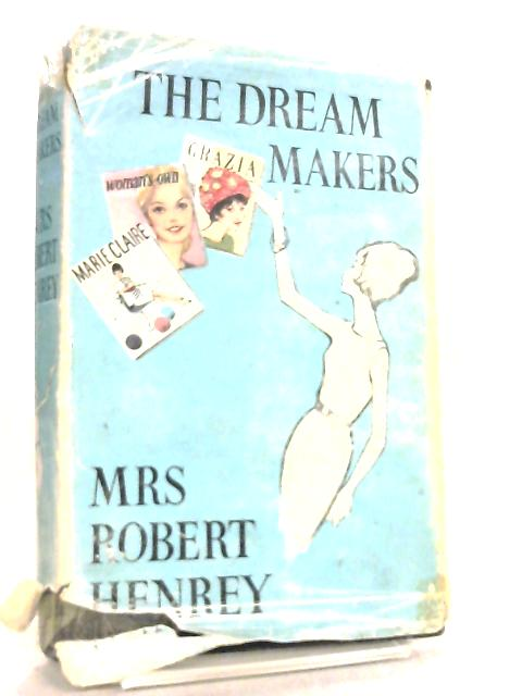 The Dream Makers by Mrs Robert Henry