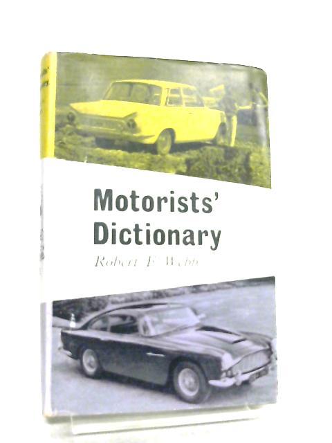 Motorists' Dictionary by Robert F. Webb