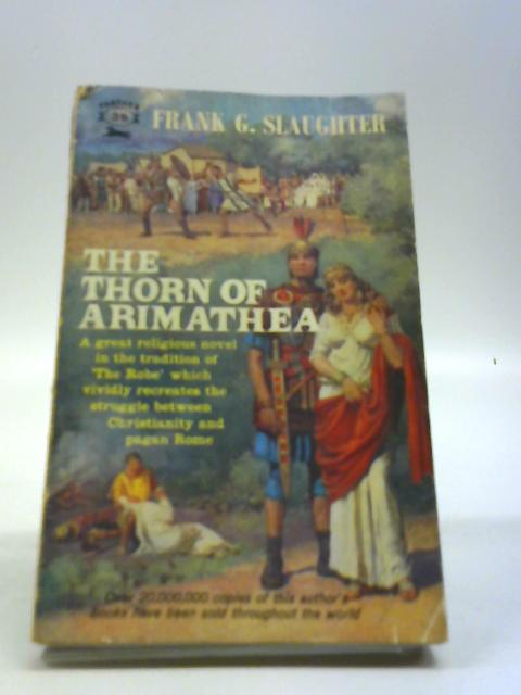 The thorn of Arimathea (Panther books-no.1163) by Slaughter, Frank G