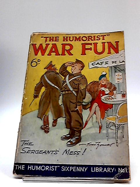 The Humorist War Fun - The Sergeants Mess by Uknown