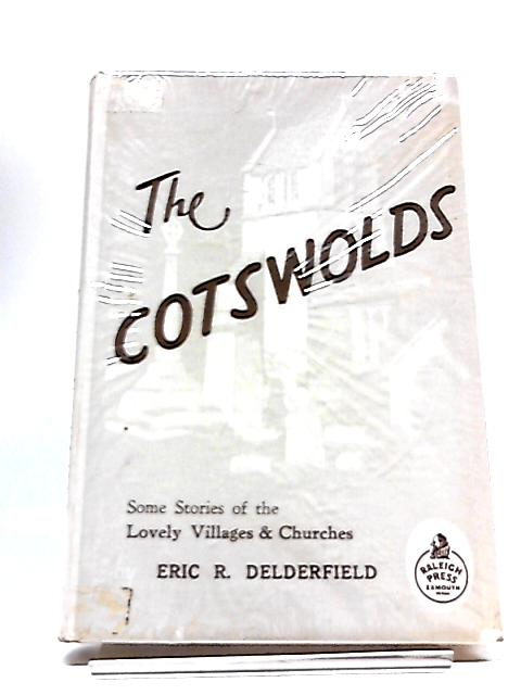 The Cotswolds by E R Delderfield
