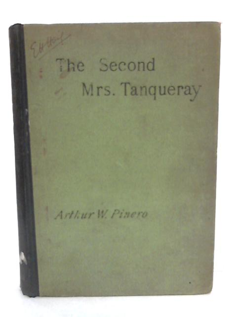 The Second Mrs. Tanqueray by Arthur W Pinero: