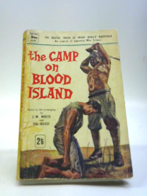 The camp on blood island by J.M. White And Val Guest