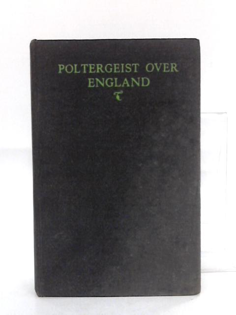 Poltergeists Over England by Harry Price
