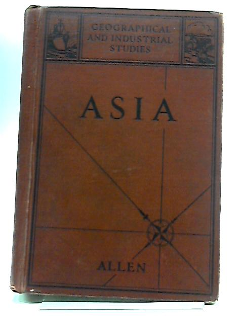 Geographical And Industrial Series Asia by Nellie B Allen