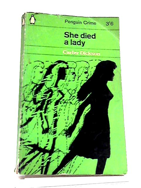 She Died A Lady by Carter Dickson
