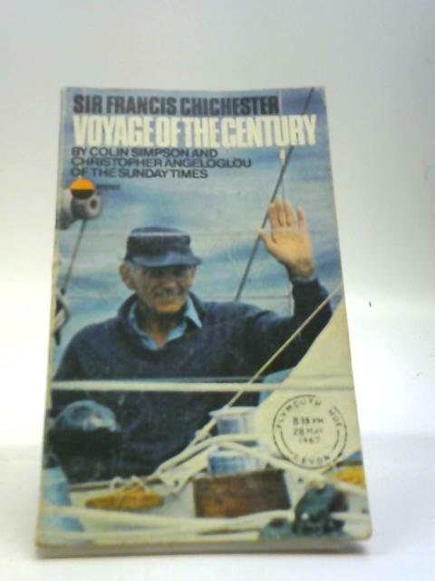Sir Francis Chichester: Voyage of the Century by Simpson, Colin