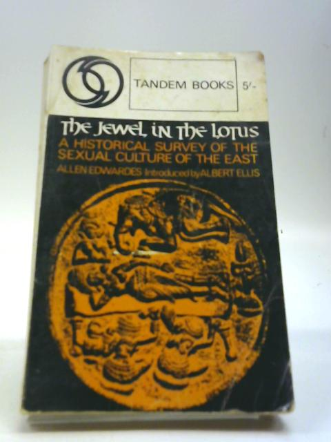 The Jewel in the Lotus: A historical survey of the sexual culture in the East by Edwardes, Allen