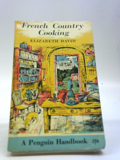 French Country Cooking by David, Elizabeth