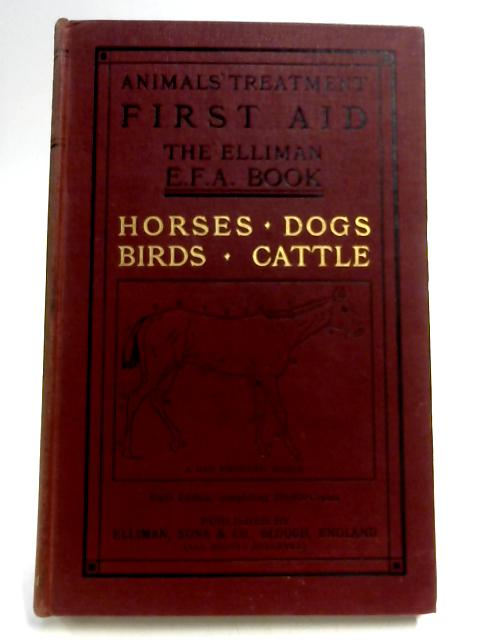 Animals' Treatment First Aid the Elliman E.F.A. book horses, dogs, birds, cattle by Anon