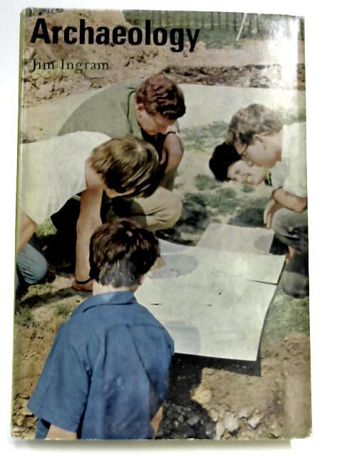 Archaeology (Blishen Books) by Jim Ingram
