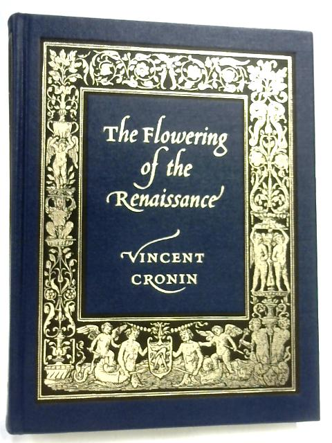 The Flowering of the Renaissance by Vincent Cronin