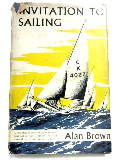 Invitation to Sailing By Alan Brown