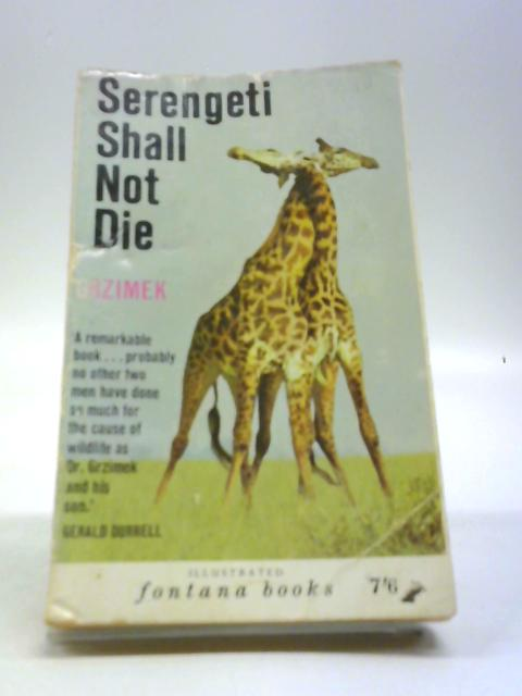 Serengeti Shall Not Die by Bernhard & Michael Grzimek