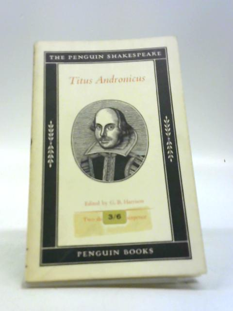 The most lamentable Roman tragedy of Titus Andronicus (Penguin Shakespeare) by Shakespeare, William