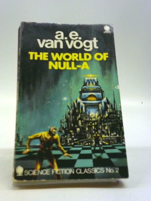 The World of Null-A (Science fiction classics) by Vogt, A. E. van