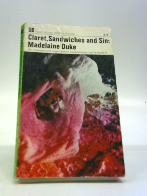 Claret, Sandwiches and Sin: by Madelaine Duke