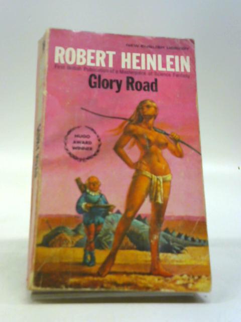 Glory Road. by Heinlein, Robert.
