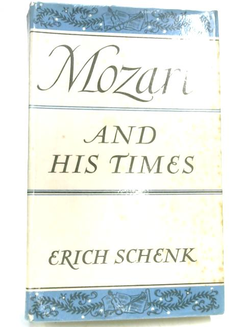 Mozart and His Times by Erich Schenk