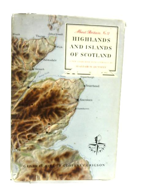 About Britain Highlands and Islands of Scotland by Alastair M. Dunnett