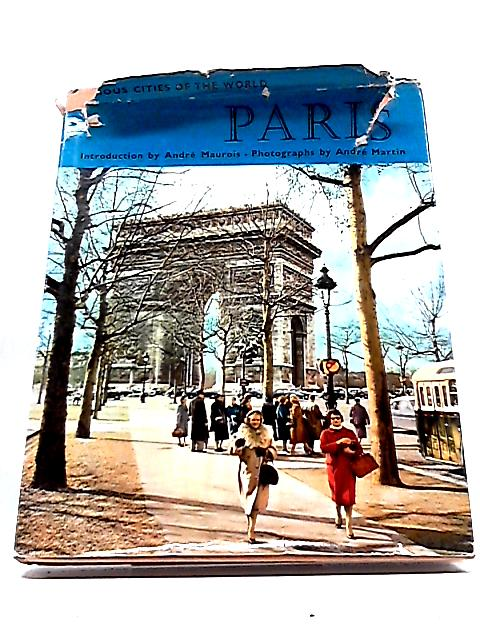 Paris (Famous Cities of The World) by Andre Maurois