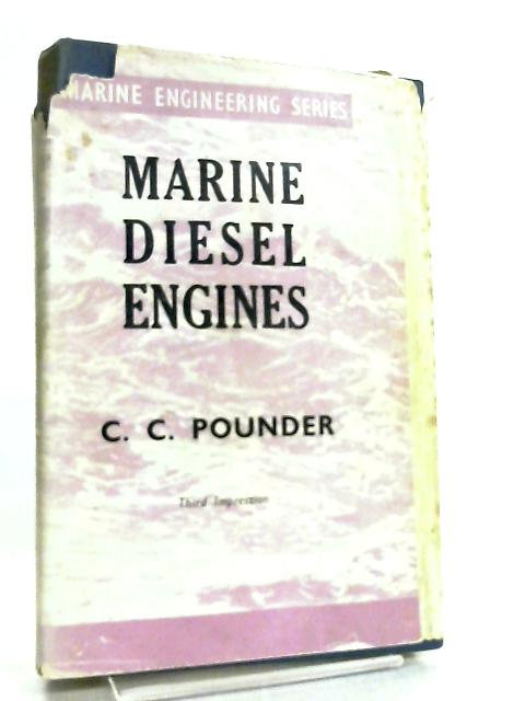 Marine Diesel Engines by C. C. Pounder