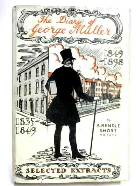 The Diary Of George Muller by A. Rendle Short