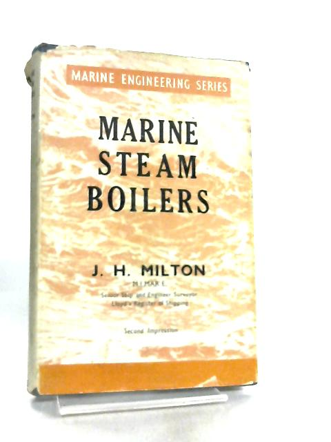Marine Steam Boilers by James Hugh Milton