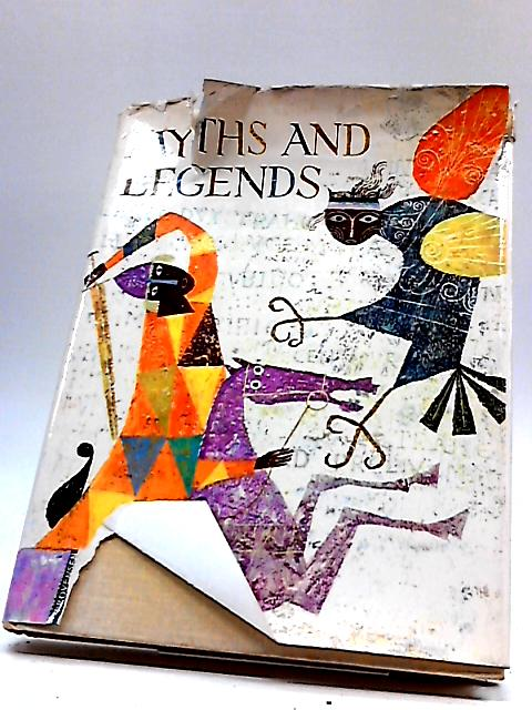Myths And Legends by Anne Terry White