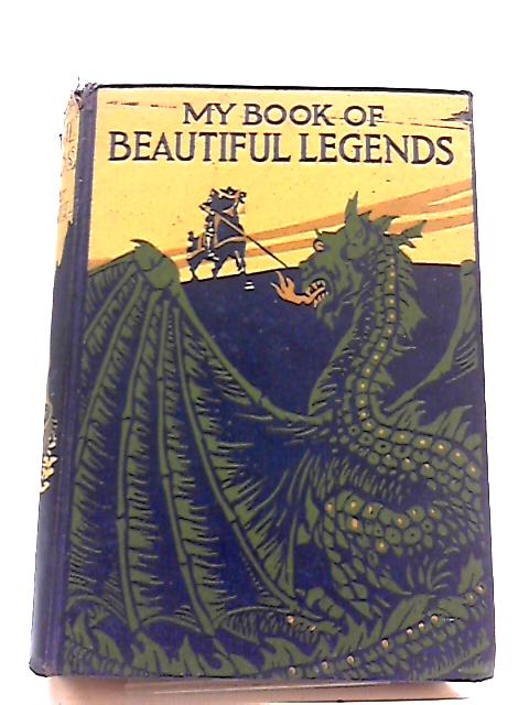 My Book of Beautiful Legends by Christine Chaundler, Eric Wood
