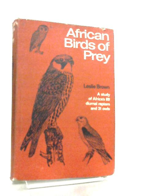 African Birds Of Prey by Leslie Brown