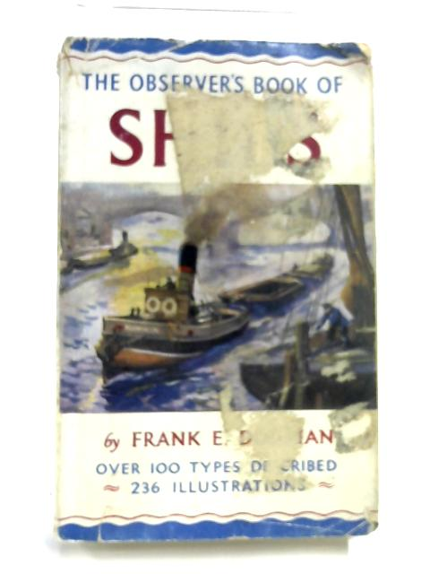 The Observer's Book of Ships. 1957 by Frank E Dodman