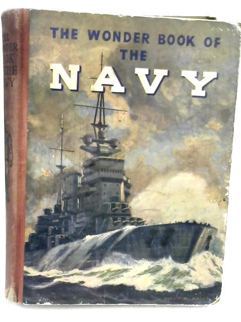 The Wonder Book Of The Navy by Various