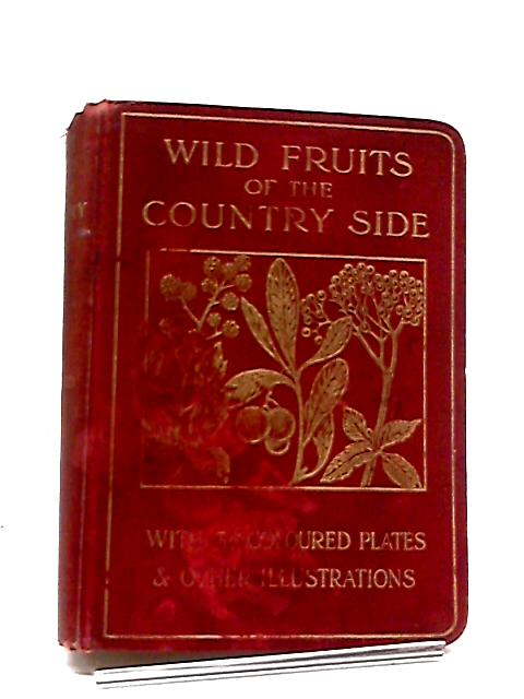 Wild Fruits of The Country-Side by F Edward. Hulme