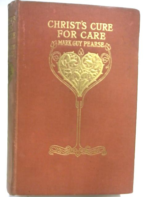 Christ's Cure for Care by Mark Guy Pearse