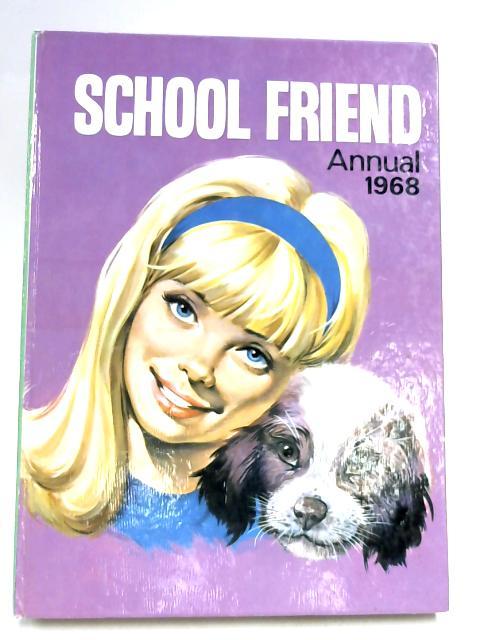 The School Friend Annual 1968 by The School Friend Annual