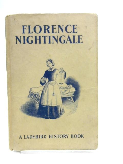 Florence Nightingale. A Ladybird Book. An Adventure from History. Series 561 by L. Du Garde Peach