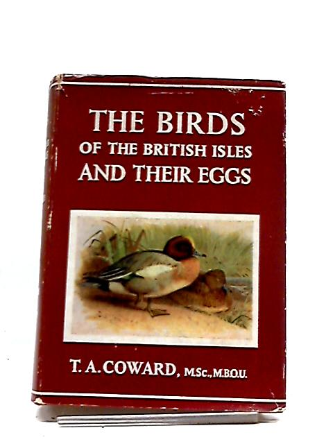 The Birds of the British Isles and Their Eggs by T. A Coward