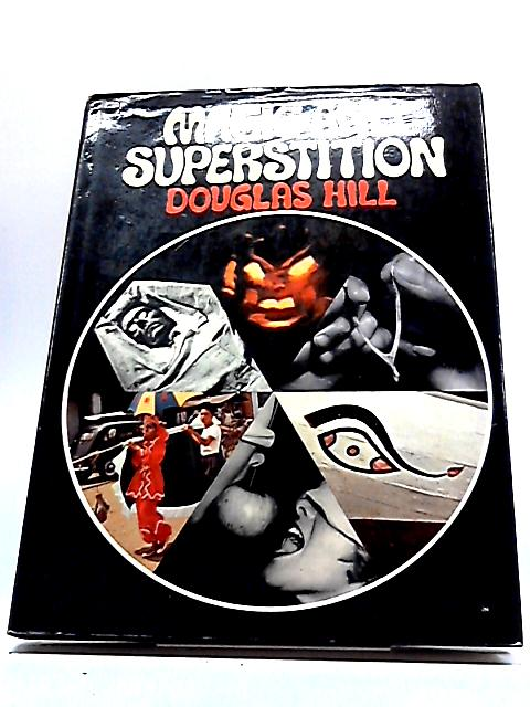 Magic And Superstition by Douglas Hill