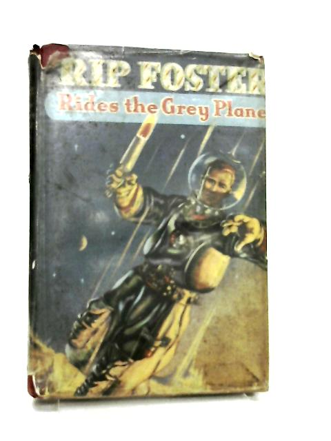 Rip Foster Rides the Grey Planet By Blake Savage
