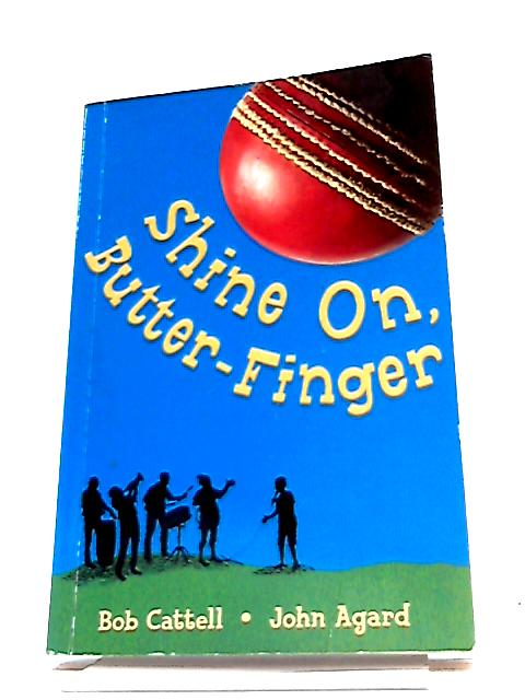 Shine on Butter-Finger By Cattell, Bob