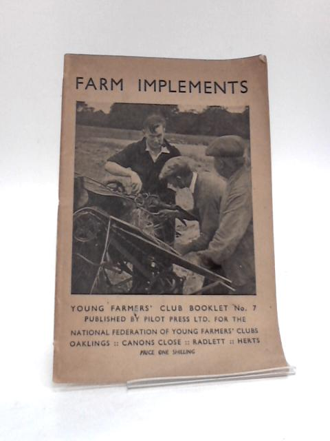 Farm Implements (Young Farmers Club Booklet No. 7) By Unknown