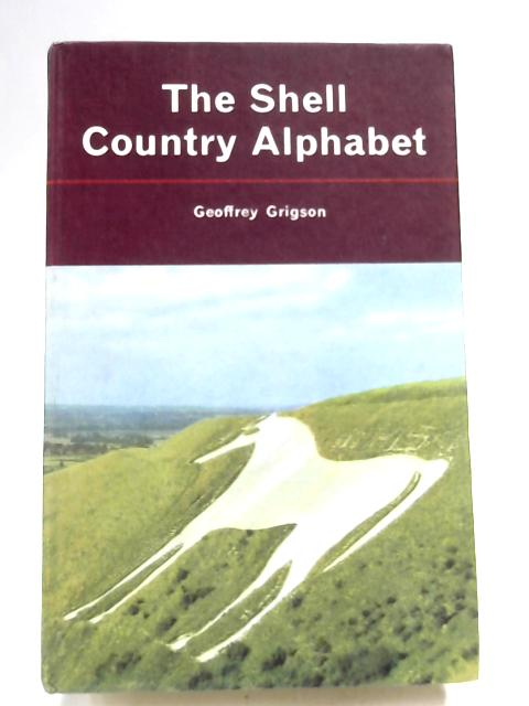 The Shell Country Alphabet By Geoffrey Grigson