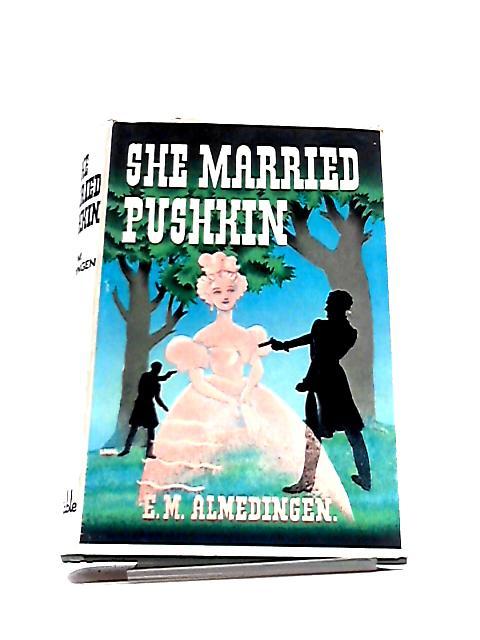 She Married Pushkin by Almedingen, E.M.