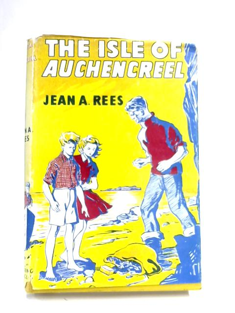 The Isle of Auchencreel by Jean A. Rees